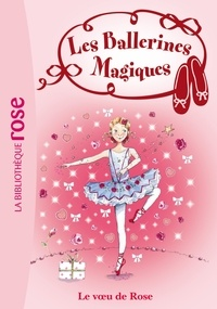 Darcey Bussell - Les Ballerines Magiques 12 - Le voeu de Rose.