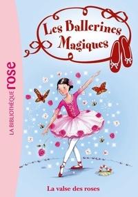 Darcey Bussell - Les ballerines magiques Tome 18 : La valse des roses.