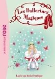 Darcey Bussell - Les ballerines magiques Tome 21 : Lucie au bois féerique.