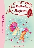 Darcey Bussell - Les ballerines magiques Tome 24 : La grande parade.
