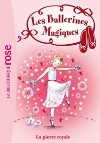 Darcey Bussell - Les ballerines magiques Tome 9 : La pierre royale.