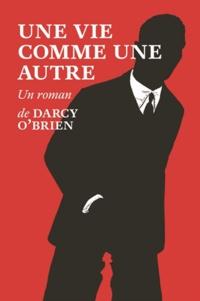 Darcy O'Brien - Une vie comme une autre.
