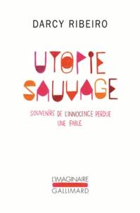 Darcy Ribeiro - Utopie sauvage - Souvenirs de l'innocence perdue, Une fable.