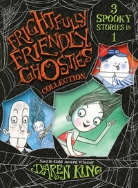Daren King et David Roberts - Frightfully Friendly Ghosties Collection - 3 Spooky Stories in 1.