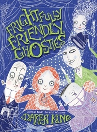 Daren King et David Roberts - Frightfully Friendly Ghosties.