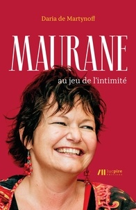 Daria de Martynoff - Maurane au jeu de l'intimité.