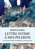 Daria Klanac - Lettre intime à mes pèlerins - Sur les chemins rocailleux de Medjugorje, j'ai marché avec vous.