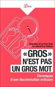 """Daria Marx et Eva Perez-Bello - """"Gros"""" n'est pas un gros mot - Chronique d'une discrimination ordinaire."""