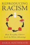 Daria Roithmayr - Reproducing Racism.
