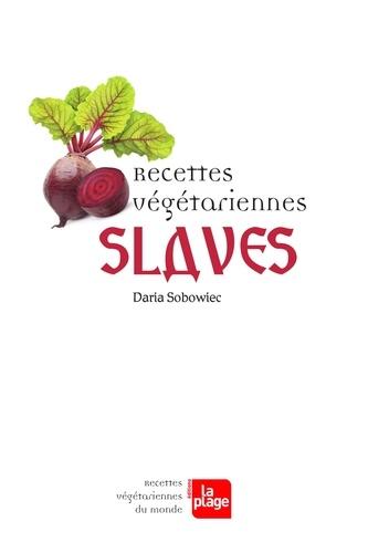 Daria Sobowiec - Recettes végétariennes slaves.