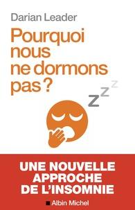 Darian Leader - Pourquoi nous ne dormons pas ?.