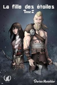 Darian Meneldur - La fille des étoiles - Tome 2 - Saga d'heroic fantasy.