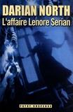 Darian North - L'affaire Lénore Serian.