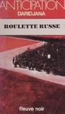 Daridjana - Roulette russe.