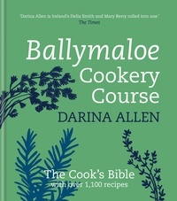 Darina Allen - Ballymaloe Cookery Course: Revised Edition.