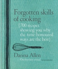 Darina Allen - Forgotten Skills of Cooking.