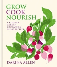 Darina Allen - Grow, Cook, Nourish.