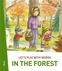 Darinka Kobal et  Polona Kosec - Let's play with words… In the forest - The essential vocabulary.