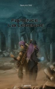 Dario Alcide - Farence : la légende.