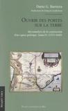 Dario Barriera - Ouvrir des portes sur la terre - Microanalyse de la construction d'un espace politique - Santa Fe (1573-1640).