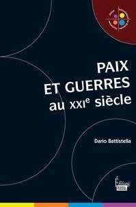 Dario Battistella - Paix et guerres au XXIe siècle.