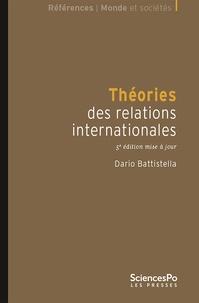Dario Battistella - Théories des relations internationales.
