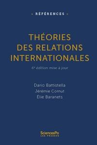 Dario Battistella et Jérémie Cornut - Théories des relations internationales.