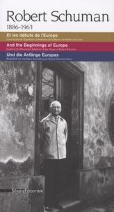 Dario Cimorelli - Robert Schuman 1886-1963 - Et les débuts de l'Europe, édition français-anglais-allemand.