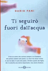 Dario Fani - Ti seguirò fuori dall'acqua.