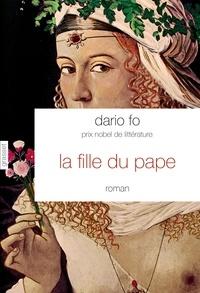 Dario Fo - La fille du Pape - Traduit de l'italien par Camille Paul.
