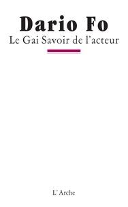 Dario Fo - Le Gai savoir de l'acteur.