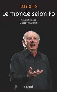 Dario Fo - Le Monde selon Fo - Conversations avec Giuseppina Manin.