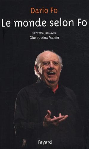 Le monde selon Fo. Conversations avec Giuseppina Manin