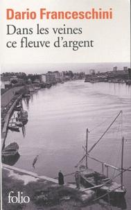 Dario Franceschini - Dans les veines ce fleuve d'argent.
