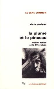 Dario Gamboni - La plume et le pinceau - Odilon Redon et la littérature.