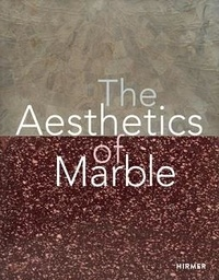 Dario Gamboni - The aesthetics of marble from late - Antiquity to the present.