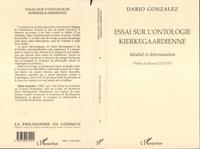 Dario Gonzalez - ESSAI SUR L'ONTOLOGIE KIERKEGGAARDIENNE. - Idéalité et détermination.