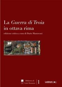 Dario Mantovani - La Guerra di Troia in Ottava Rima.