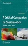 Dario Martinelli - A Critical Companion to Zoosemiotics: - People, Paths, Ideas.