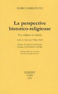 Dario Sabbatucci - La perspective historico-religieuse - Foi, religion et culture.