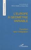 Dario Velo et Pierre Maillet - L'Europe à géométrie variable - Transition vers l'intégration.