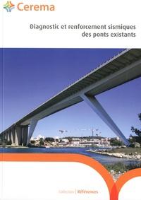 Darius Amir-Mazaheri et Arnold Ballière - Diagnostic et renforcement sismiques des ponts existants.