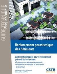 Darius Amir-Mazaheri et Philippe Bisch - Renforcement parasismique des bâtiments - Guide méthodologique pour le renforcement préventif du bâti existant.