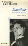 Darius Milhaud - Entretiens avec Claude Rostand - Edition du 25e anniversaire de la disparition de D. M. (1974-1999).