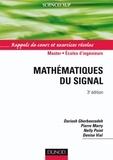 Dariush Ghorbanzadeh et Pierre Marry - Mathématiques du signal - 3e éd. - Rappels de cours et exercices résolus.