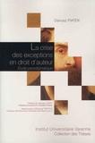Dariusz Piatek - La crise des exceptions en droit d'auteur - Etude paradigmatique.