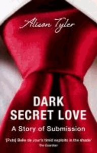 Dark Secret Love - A Story of Submission.