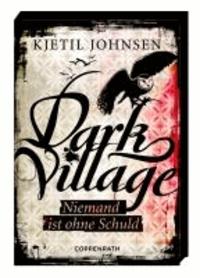 Dark Village 03 - Niemand ist ohne Schuld.