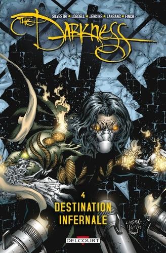 Scott Lobdell - Darkness T04 : Destination infernale.