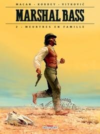 Darko Macan - Marshal Bass T02 - Meurtres en famille.